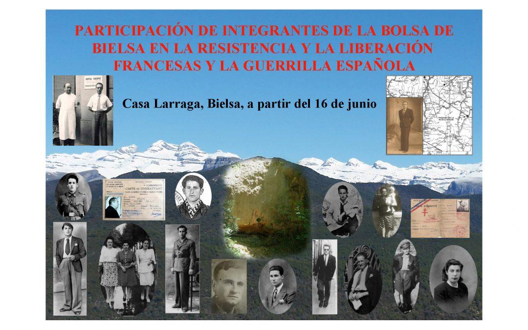 Participación de los integrantes de la Bolsa de Bielsa en la Resistencia y la Liberación francesas y la Guerrilla española.
