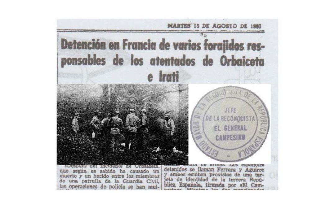 L'última i patètica acció del maquis contra  Franco a Navarra, por Xavier Montanyà.